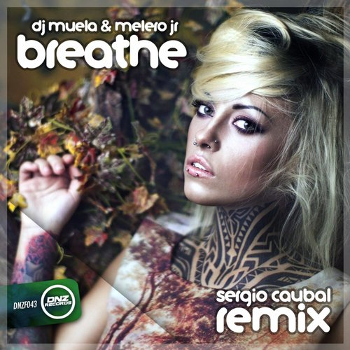 Dj Muela & Melero Jr. - Breathe (Sergio Caubal Remix)