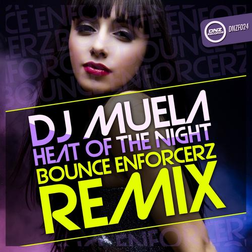 Dj Muela - Heat Of The Night (Bounce Enforcerz Remix)