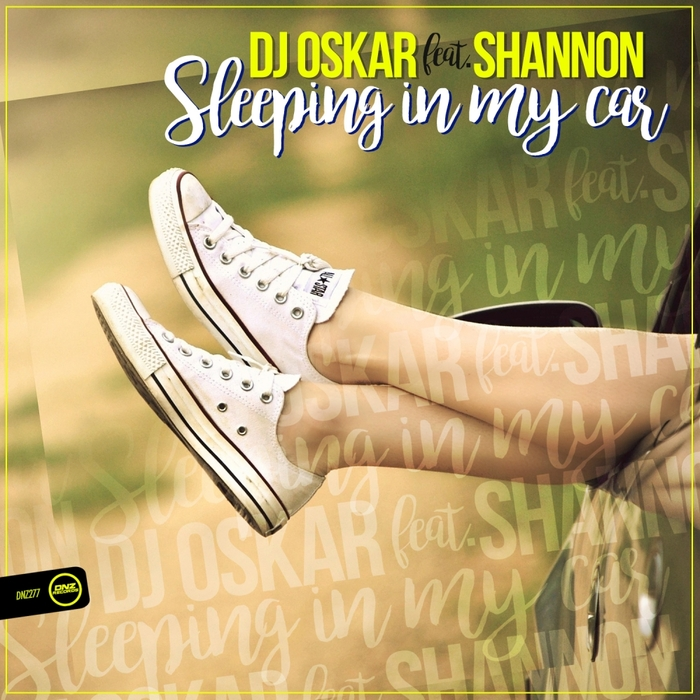 DJ Oskar feat. Shannon - Sleeping In My Car