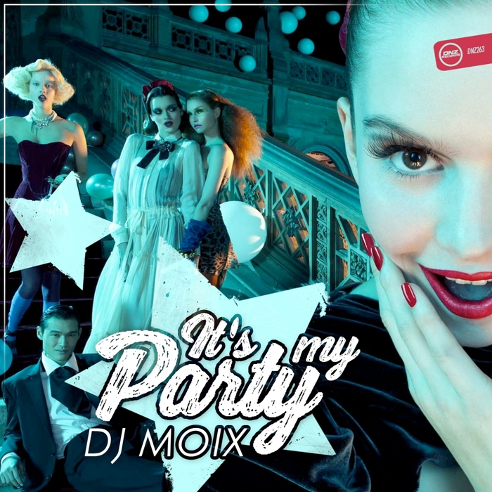 Dj Moix - It's My Party