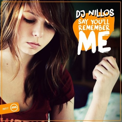 Dj Nillos - Say You'll Remember Me