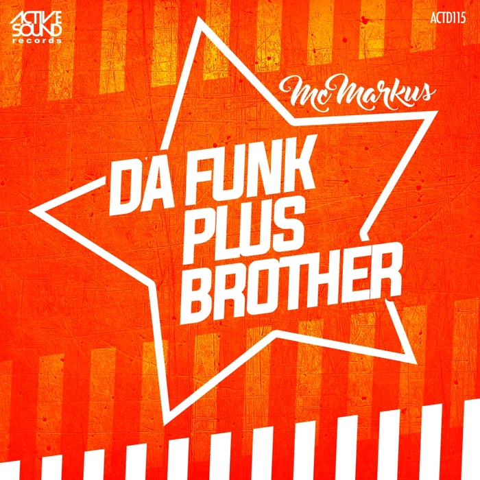 McMarkus - Da Funk Plus Brother